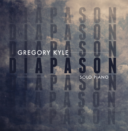 Diapason, a solo piano album by Gregory Kyle